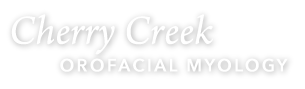 Cherry Creek Orofacial Myology